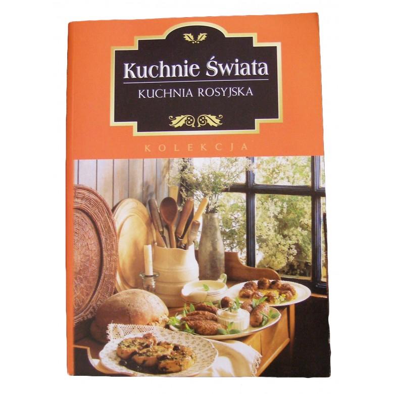 Marta Orłowska Kuchnia Rosyjska Kuchnie świataantyki
