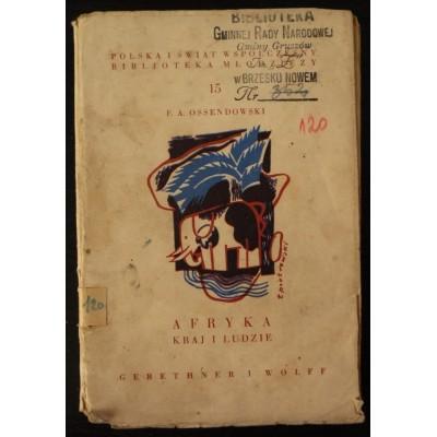 Książka pt. Afryka. Kraje i ludzie, autorstwa F. A. Ossendowskiego. Polska, Warszawa 1934 r.  Pieczęć Biblioteki Gminnej Rady Narodowej.
