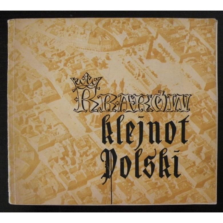 Przewodnik po Krakowie pt. Kraków klejnot Polski. Autorzy: Jerzy Dobrzycki, Barbara Róg. Kraków, 1959 r.