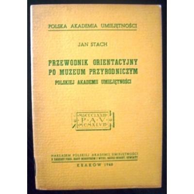 Przewodnik orientacyjny po Muzeum Przyrodniczym Polskiej Akademii Umiejętności, autorstwa J. Stacha. Polska, Kraków, 1948 r.