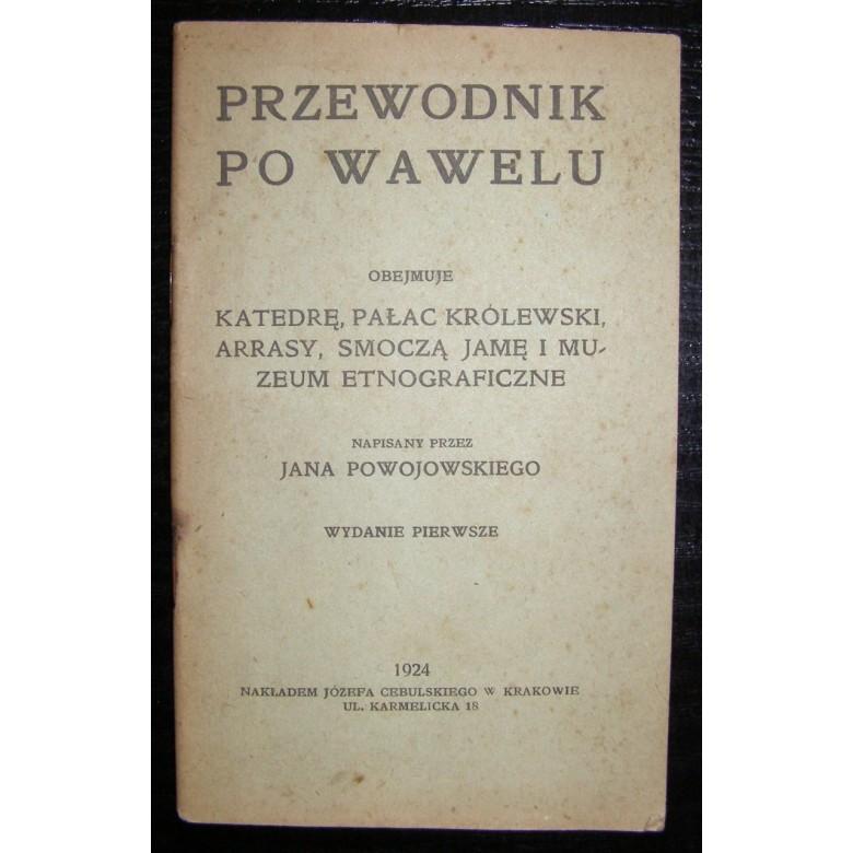 Przewodnik po Wawelu autorstwa J. Powojowskiego. Polska, Kraków 1924 r.